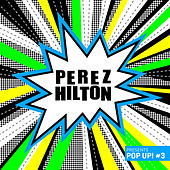 Perez Hilton Presents Pop Up #3 by Various Artists