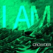 I Am by Crowder