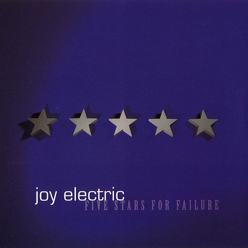 Five Stars For Failure - EP by Joy Electric