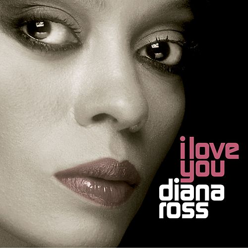I Love You by Diana Ross