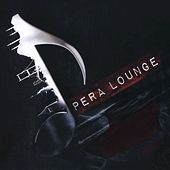 Pera Lounge von Various Artists