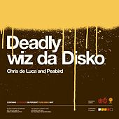 Deadly Wiz Da Disko by Chris De Luca