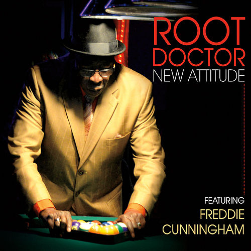 New Attitude (Feat. Freddie Cunningham) by Root Doctor