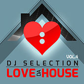 Love Da House, Vol. 4 (DJ Selection) de Various Artists