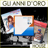 Gli anni d'oro (House) by Various Artists
