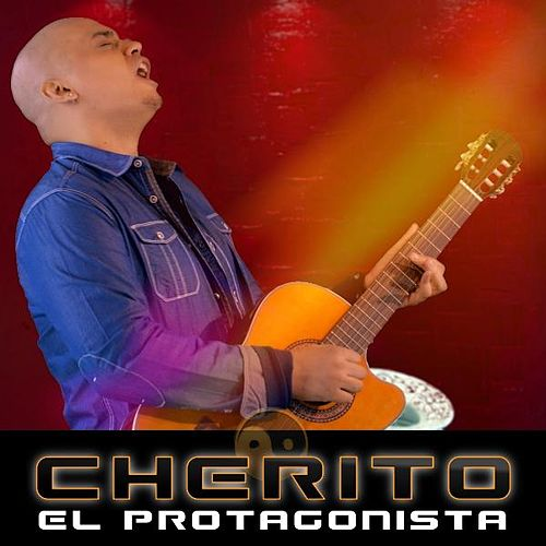 El Protagonista by Cherito
