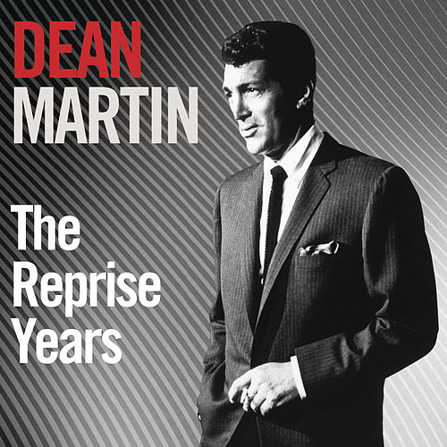 The Reprise Years by Dean Martin