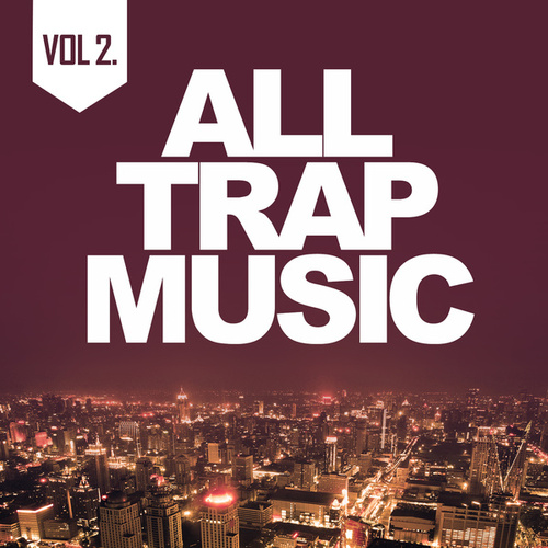 All Trap Music 2 von Various Artists