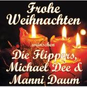 Frohe Weihnachten wünschen Die Flippers, Michael Dee & Manni Daum von Various Artists