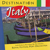 Destination Italy by Royal Festival Pops Orchestra