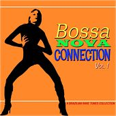 Bossa Nova Connection, Vol. 1 (A Brazilian Rare Tunes Collection) de Various Artists