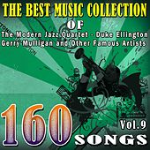 The Best Music Collection of The Modern Jazz Quarte, Duke Ellington, Gerry Mulligan and Other Famous Artists, Vol. 9 (160 Songs) de Various Artists