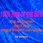 100% Hits of the 60's (Paul Mc Cartney, Ben.E King, Dionne Warwick and Friends) von Various Artists