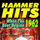 Hammer Hits When the Beat Beginn 1962 (Original Artist  Original Songs) de Various Artists