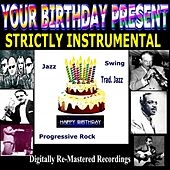 Your Birthday Present - Strictly Instrumental de Various Artists
