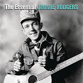 The Essential Jimmie Rodgers von Jimmie Rodgers