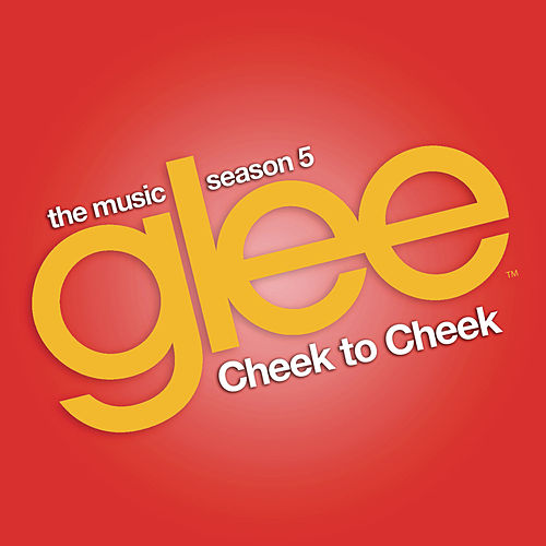 Cheek to Cheek (Glee Cast Version) de Glee Cast