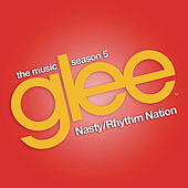 Nasty / Rhythm Nation (Glee Cast Version) di Glee Cast