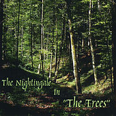 The Nightingale in the Trees von Nightingale