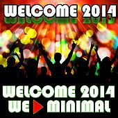 Welcome 2014 (We Minimal) by Various Artists