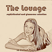 The Lounge (Sophisticated and Glamorous Selection) by Various Artists