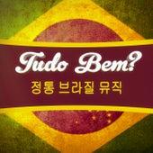 Tudo bem? (정통 브라질 칠아웃, 라운지 음악, 보사노바 100선) von Various Artists