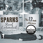 Real Extended: The 12 Inch Mixes (Remastered) de Sparks