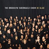 Be Glad by The Brooklyn Tabernacle Choir