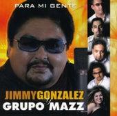 Para Mi Gente by Jimmy Gonzalez y el Grupo Mazz