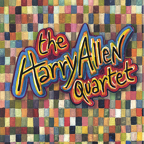 The Harry Allen Quartet by Harry Allen