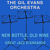 New Bottle, Old Wine + Great Jazz Standards von Gil Evans