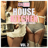 House Kitchen, Vol. 2 (Selected House Tracks) by Various Artists