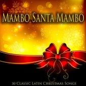 Mambo Santa Mambo - 30 Classic Latin Christmas Songs von Various Artists
