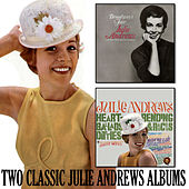 Broadway's Fair Julie / Don't Go in the Lion's Cage Tonight and Other Heartrending Ballads and Raucous Ditties di Julie Andrews