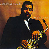 Cannonball Takes Charge (Bonus Track Version) by Cannonball Adderley