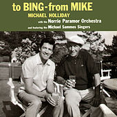 To Bing - From Mike by Michael Holliday
