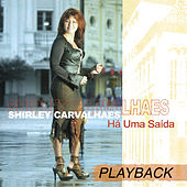 Há uma Saída (Playback) by Shirley Carvalhaes