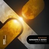Bangers & Mash (Dave J Remix) by Shokk