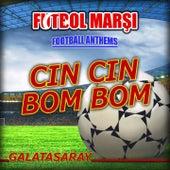 Cin Cin Bom Bom - Galatasaray Anthems by The World-Band
