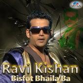 Ravi Kishan - Bisfot Bhaila Ba by Various Artists