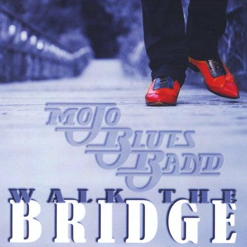 Walk the Bridge by Mojo Blues Band