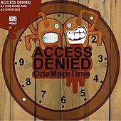 One More Time by Access Denied