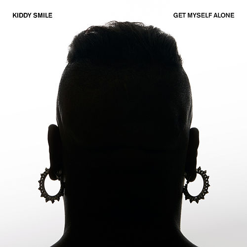 Get Myself Alone - Single by Kiddy Smile