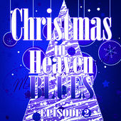Christmas in Heaven Blues (Episode 2) by Various Artists