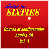 Salut les Sixties: Douces et sentimentales années 60, Vol. 3 by Various Artists