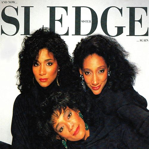 And Now... Again by Sister Sledge