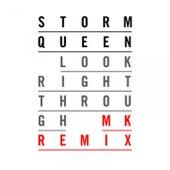 Look Right Through (Mk Remix) di Storm Queen