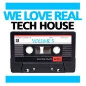 We Love Real Tech House, Vol. 5 de Various Artists