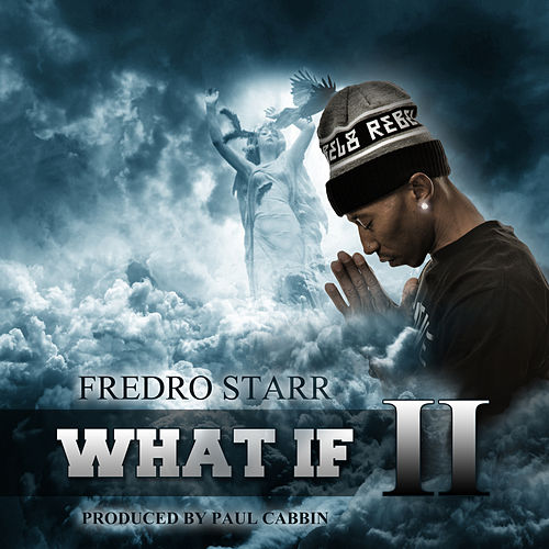 What If 2 by Fredro Starr