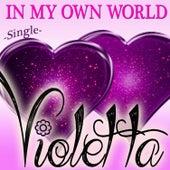 Violetta - In My Own World de Violetta Girl